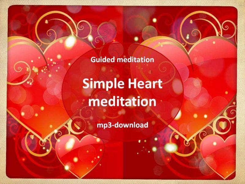 Free Heart medtation - simple heart meditation