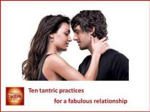 ten tantric practices for a fabulous relationship